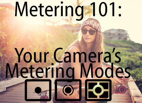 Metering 101: How To Use Your Camera's Metering Modes