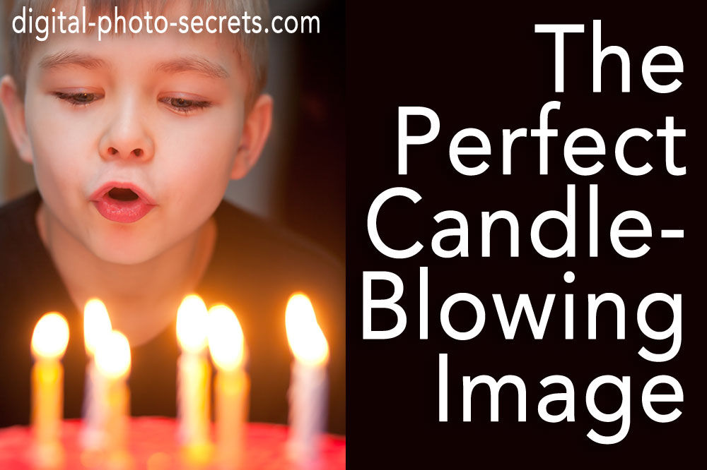 Birthday Coming Up? How To Take a Perfect Candle Blowing Image