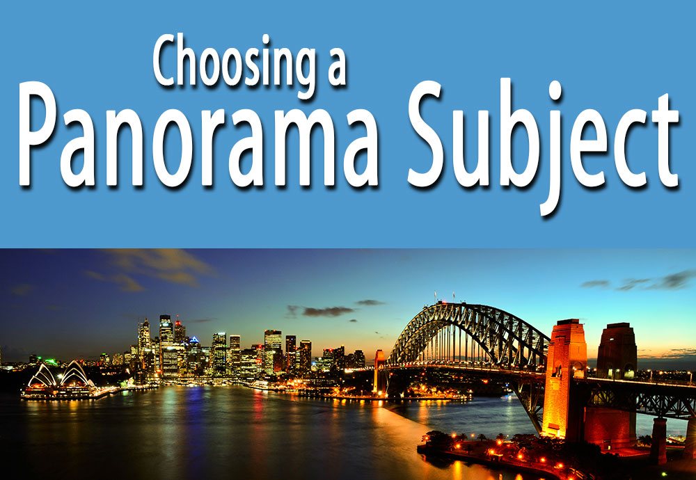 How to Choose a Subject for a Panorama