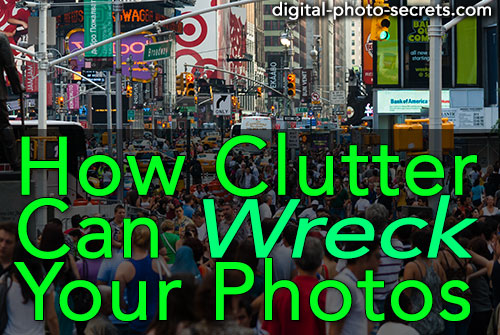 How Clutter Can Wreck Your Photo