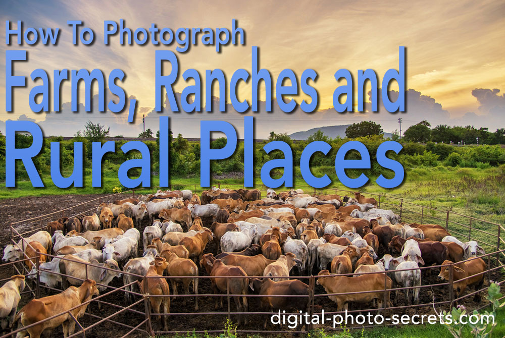 How to photograph farms, ranches and rural places