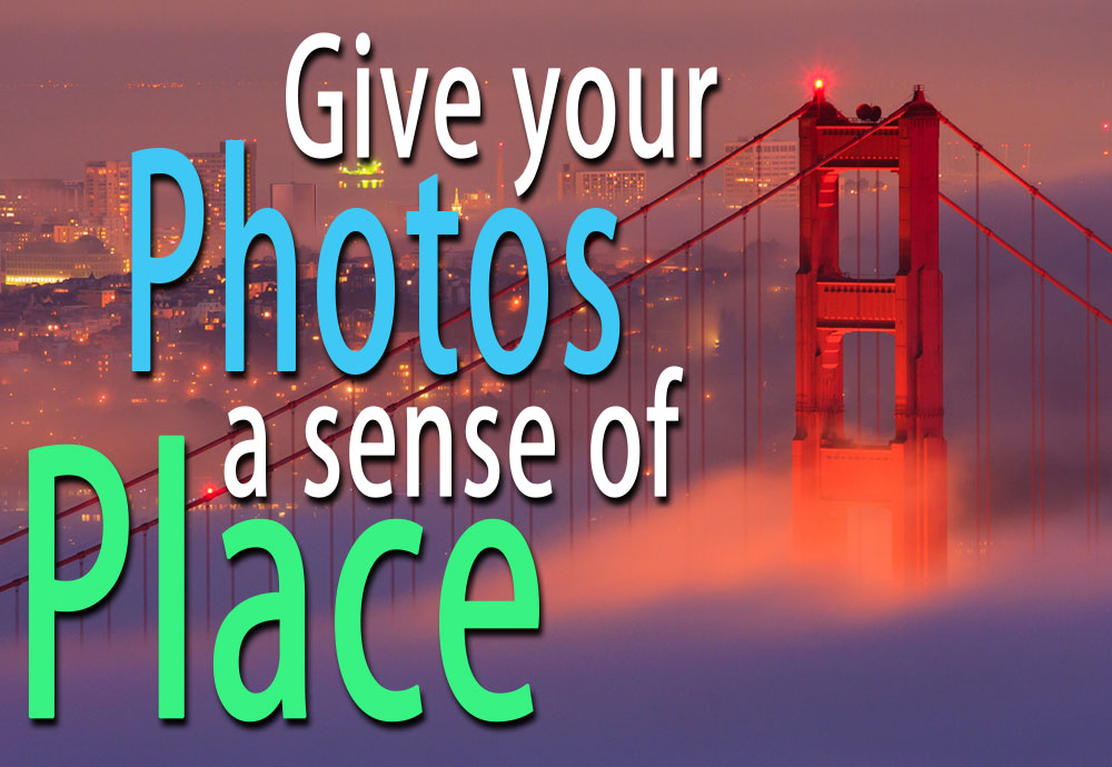How to give your photos a sense of place