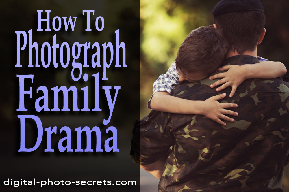 How to Photograph Family Drama