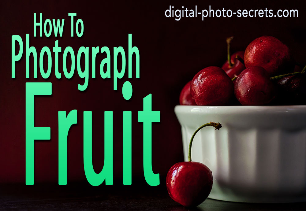 How to Photograph Fruit