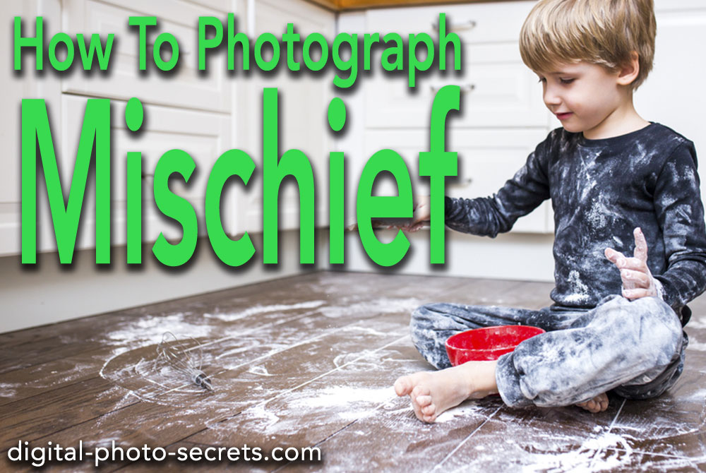 How to Photograph Mischief