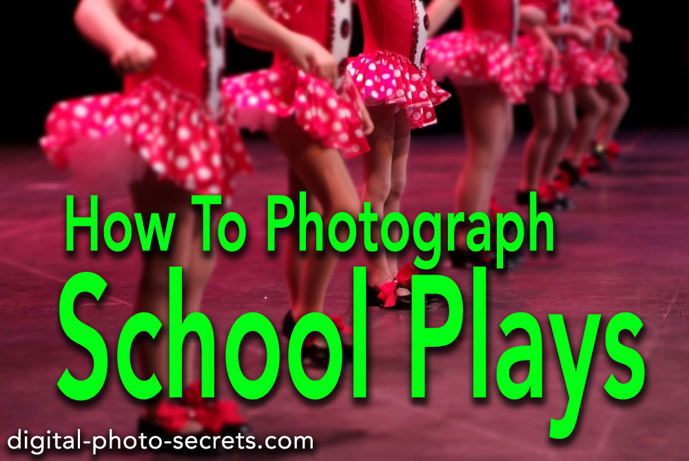 How to Photograph School Plays and Performances