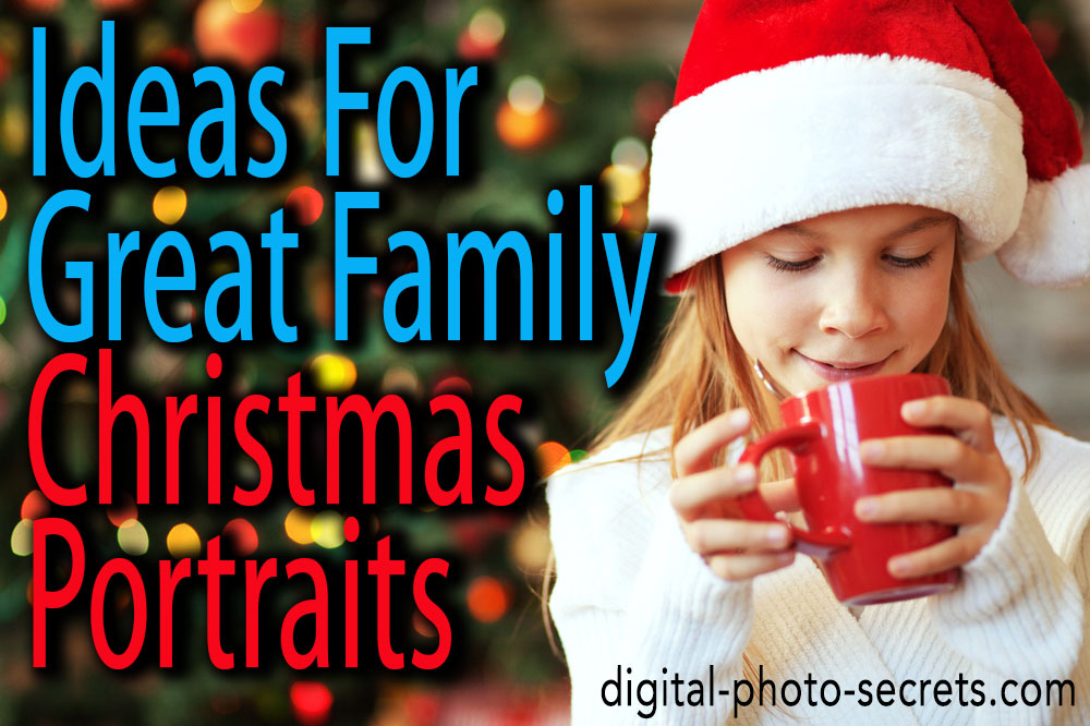 Ideas For Great Family Christmas Portraits