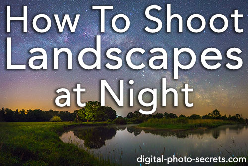How to Shoot Landscapes at Night