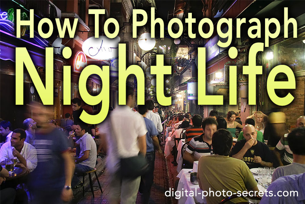 How to Photograph Night Life