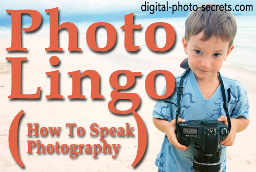 Photo Lingo (or, how to speak photography)