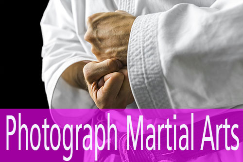 How to Photograph Martial Arts
