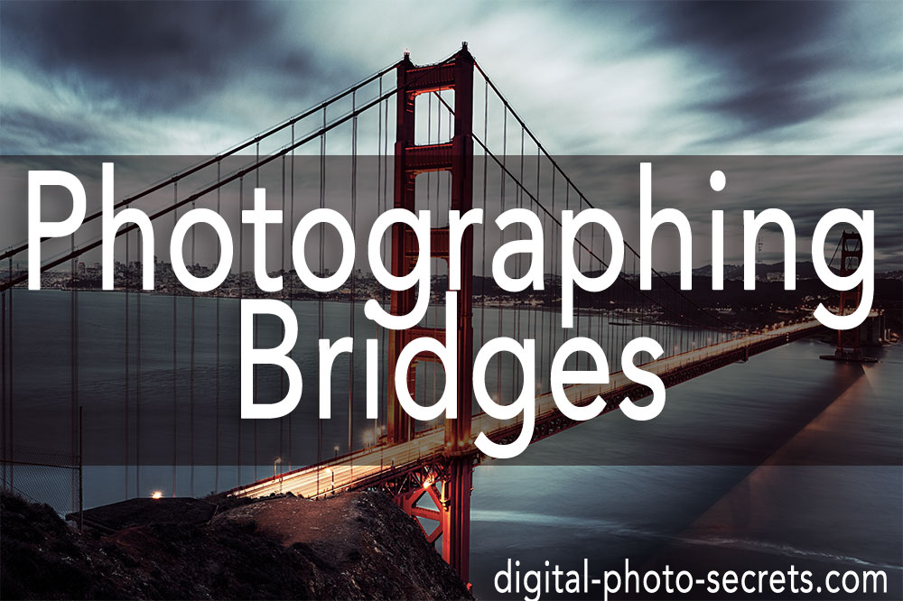 How to Photograph Bridges