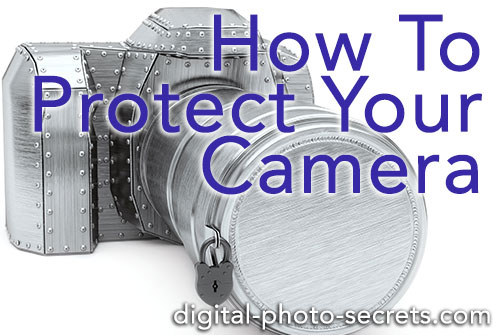 How to Protect Your Camera From the Things That Want to To Kill It