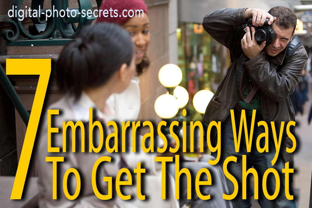 Seven Embarrassing Ways to Get The Shot