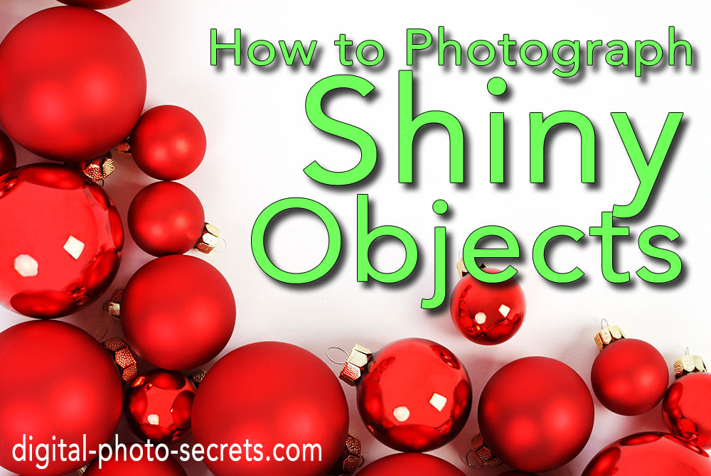How to Photograph Shiny Objects