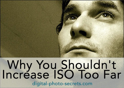 Why You Shouldn't Increase ISO Too Far