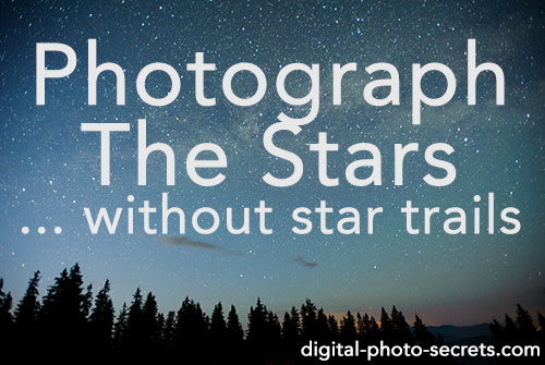How to Photograph the Stars (without the star trails)