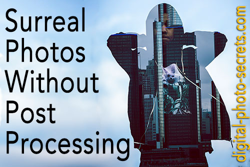 How to Shoot Surreal Photos Without Post-Processing