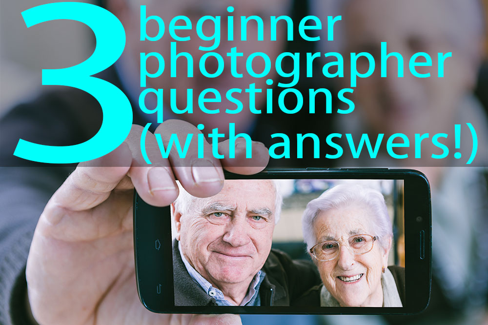 Three Beginner Photography Questions