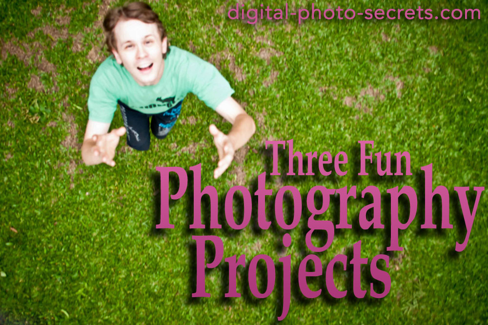 Three Fun Photography Projects to Get You Thinking Creatively