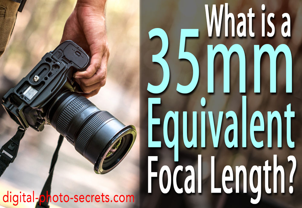 What is a 35mm Equivalent Focal Length?