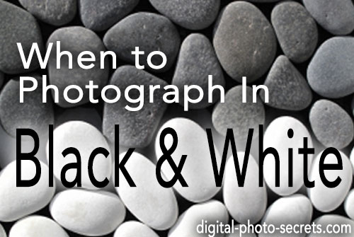 When to Shoot in Black and White