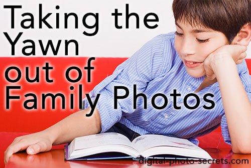 Taking the Yawn Out of Family Photos